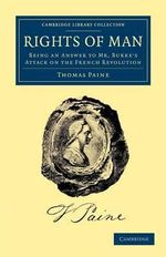 Rights of Man : Being an Answer to Mr. Burke's Attack on the French Revolution - Thomas Paine