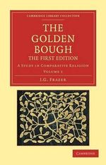The Golden Bough : A Study in Comparative Religion - Sir James George Frazer