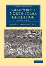Narrative of the North Polar Expedition : U.S. Ship Polaris, Captain Charles Francis Hall Commanding