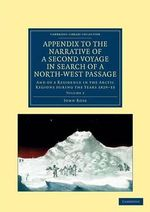 Appendix to the Narrative of a Second Voyage in Search of a North-West Passage : And of a Residence in the Arctic Regions During the Years 1829-33 - John Ross