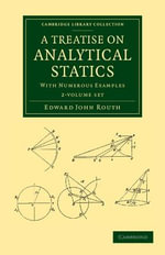 A Treatise on Analytical Statics 2 Volume Set : With Numerous Examples - Edward John Routh