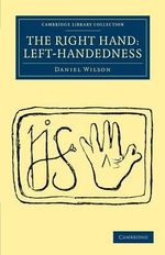The Right Hand : Left-Handedness - Daniel Wilson