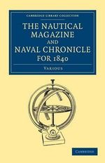 The Nautical Magazine and Naval Chronicle for 1840 - Various