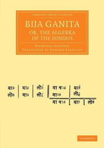 Bija Ganita; or, the Algebra of the Hindus - Bhascara Acharya