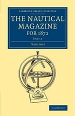 The Nautical Magazine for 1872, Part 2 : Part 2 - Various