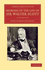 Memoirs of the Life of Sir Walter Scott 7 Volume Set - John Gibson Lockhart