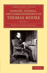 Memoirs, Journal, and Correspondence of Thomas Moore - Thomas Moore