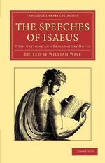 The Speeches of Isaeus : With Critical and Explanatory Notes - Isaeus
