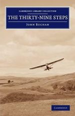 The Thirty-Nine Steps : Cambridge Library Collection - Fiction and Poetry - John Buchan