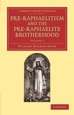 Pre-Raphaelitism and the Pre-Raphaelite Brotherhood - William Holman Hunt