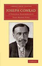 Joseph Conrad : A Personal Remembrance - Ford Madox Ford