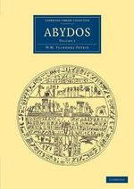 Abydos : Cambridge Library Collection - Egyptology - Sir William Matthew Flinders Petrie