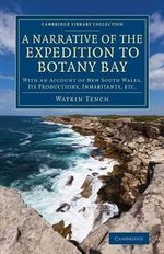 A Narrative of the Expedition to Botany Bay : with an Account of New South Wales, Its Productions, Inhabitants, etc. - Watkin Tench
