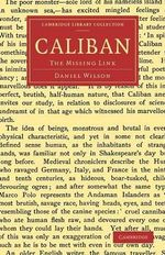 Caliban : The Missing Link - Daniel Wilson