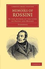 Memoirs of Rossini : by the Author of the Lives of Haydn and Mozart - Stendhal