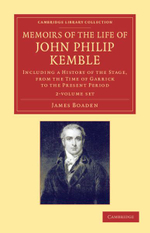 Memoirs of the Life of John Philip Kemble, Esq. 2 Volume Set : Including a History of the Stage, from the Time of Garrick to the Present Period - James Boaden