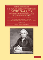 The Private Correspondence of David Garrick with the Most Celebrated Persons of His Time 2 Volume Set : Now First Published from the Originals, and Ill - David Garrick