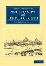 The Pyramids and Temples of Gizeh - Sir William Matthew Flinders Petrie