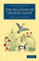 The Religion of Ancient Egypt - Sir William Matthew Flinders Petrie