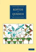 Koptos, Qurneh - Sir William Matthew Flinders Petrie