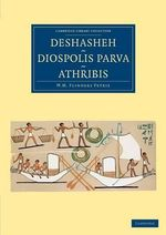 Deshasheh, Diospolis Parva, Athribis - Sir William Matthew Flinders Petrie