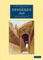 Dendereh 1898 : Cambridge Library Collection - Egyptology - Sir William Matthew Flinders Petrie