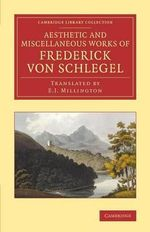 The Aesthetic and Miscellaneous Works of Frederick Von Schlegel - Friedrich von Schlegel