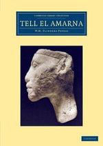 Tell el-Amarna : Cambridge Library Collection - Egyptology - Sir William Matthew Flinders Petrie