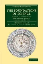 The Foundations of Science : Science and Hypothesis, the Value of Science, Science and Method - Henri Poincare