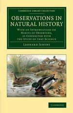 Observations in Natural History : With an Introduction on Habits of Observing, as Connected with the Study of That Science - Leonard Jenyns