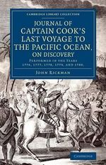 Journal of Captain Cook's Last Voyage to the Pacific Ocean, on Discovery : Performed in the Years 1776, 1777, 1778, 1779, and 1780 - John Rickman