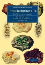 Underground Life : Or, Mines and Miners - Louis Simonin