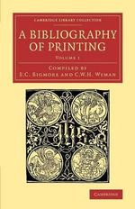 A Bibliography of Printing: Volume 1 : With Notes and Illustrations