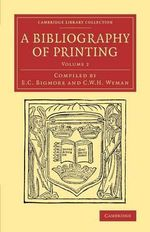 A Bibliography of Printing: Volume 2 : With Notes and Illustrations