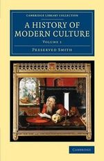 A History of Modern Culture : Volume 1 - Preserved Smith