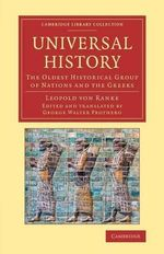 Universal History : The Oldest Historical Group of Nations and the Greeks - Leopold von Ranke