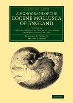 A Monograph of the Eocene Mollusca of England : Volume 1 - Frederic E. Edwards
