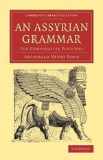 An Assyrian Grammar : For Comparative Purposes - Archibald Henry Sayce