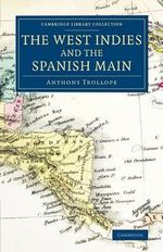 The West Indies and the Spanish Main - Anthony Trollope