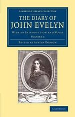 The Diary of John Evelyn : With an Introduction and Notes - John Evelyn
