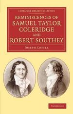 Reminiscences of Samuel Taylor Coleridge and Robert Southey - Joseph Cottle