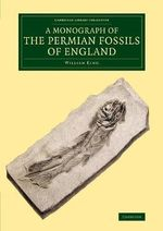 A Monograph of the Permian Fossils of England - William King