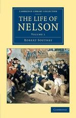 The Life of Nelson : Volume 1 - Robert Southey