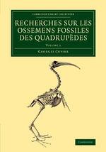 Recherches sur les Ossemens Fossiles des Quadrupedes : Volume 1 - Frederic Georges Cuvier