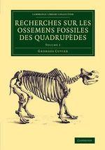 Recherches sur les Ossemens Fossiles des Quadrupedes : Volume 2 - Frederic Georges Cuvier