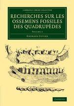 Recherches sur les Ossemens Fossiles des Quadrupedes : Volume 3 - Frederic Georges Cuvier