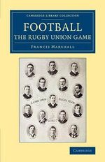 Football : The Rugby Union Game - Francis Marshall