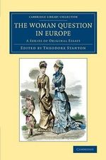 The Woman Question in Europe : A Series of Original Essays