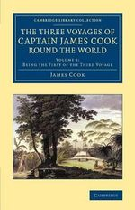 The Three Voyages of Captain James Cook Round the World : Volume 5 - James Cook