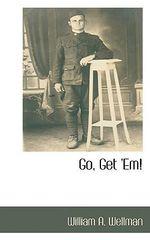 Go, Get 'Em! - William A. Wellman